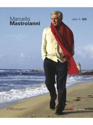 Marcello Mastroianni. Ediz. illustrata