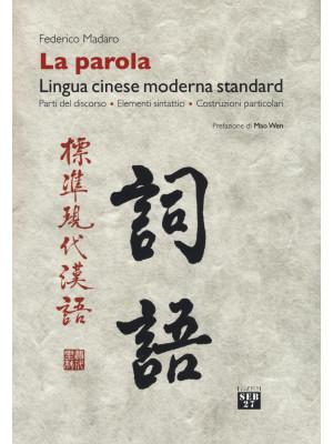 La parola. Lingua cinese moderna standard. Parti del discorso, elementi sintattici, costruzioni particolari