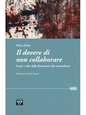 Il dovere di non collaborare. Storie e idee alla resistenza alla nonviolenza