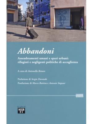 Abbandoni. Assembramenti umani e spazi urbani: rifugiati e negligenti politiche di accoglienza