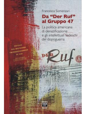 Da «Der Ruf» al Gruppo 47. La politica americana di denazificazione e gli intellettuali tedeschi del dopoguerra