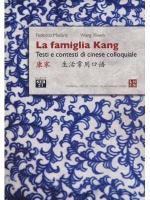 La famiglia Kang. Testi e contesti di cinese colloquiale