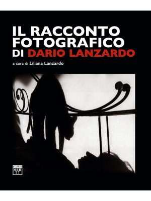 Il racconto fotografico di Dario Lanzardo. Ediz. illustrata