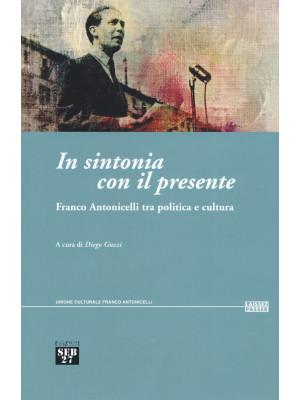 In sintonia con il presente. Franco Antonicelli tra politica e cultura