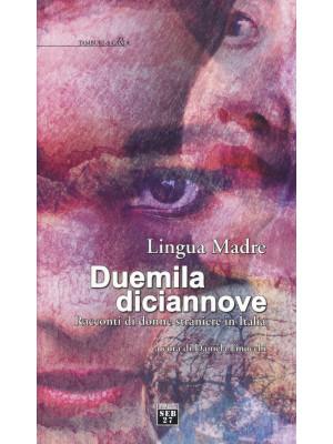 Lingua madre duemiladiciannove. Racconti di donne straniere in Italia