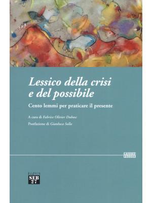 Lessico della crisi e del possibile. Cento lemmi per praticare il presente