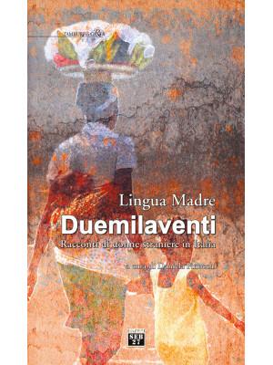 Lingua madre Duemilaventi. Racconti di donne straniere in Italia