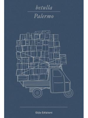 Betulla, Palermo. Libro d'artista per appunti. Ediz. italiana, inglese, spagnola, francese e tedesca