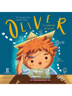Oliver e il galeone dei pirati. Ediz. a colori