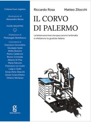 Il corvo di Palermo. Le lettere anonime che spaccarono l'antimafia e infettarono la giustizia italiana