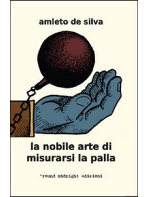 La nobile arte di misurarsi la palla