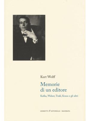 Memorie di un editore. Kafka, Walser, Trakl, Kraus e gli altri