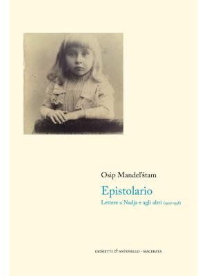 Epistolario. Lettere a Nadja e agli altri (1907-1938)