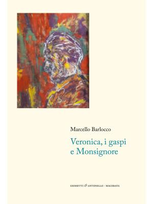 Veronica, i gaspi e monsignore