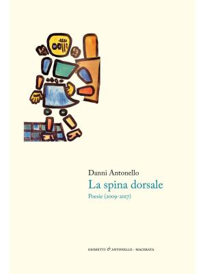 La spina dorsale. Poesie (2009-2017)