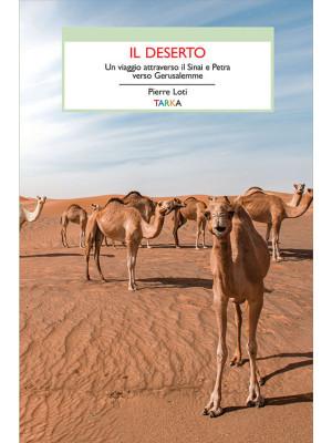Il deserto. Un viaggio attraverso il Sinai