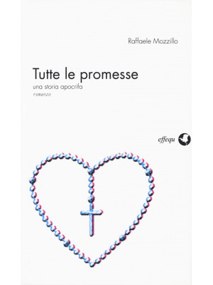 Tutte le promesse. Una storia apocrifa