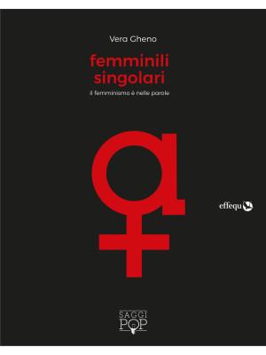 Femminili singolari. Il femminismo è nelle parole