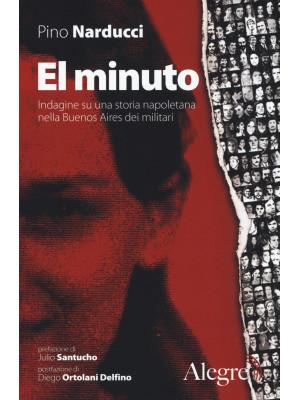 El minuto. Indagine su una storia napoletana nella Buenos Aires dei militari