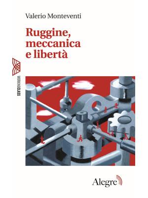 Ruggine, meccanica e libertà