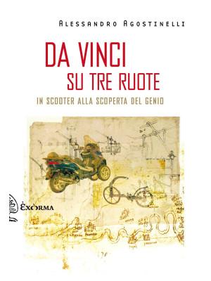 Da Vinci su tre ruote. In scooter alla scoperta del genio