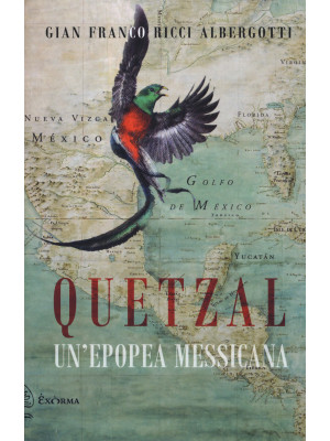 Quetzal. Un'epopea messicana