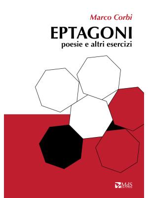 Eptagoni. Poesie e altri esercizi