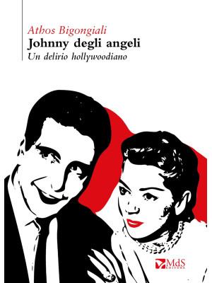 Johnny degli angeli. Un delirio hollywoodiano
