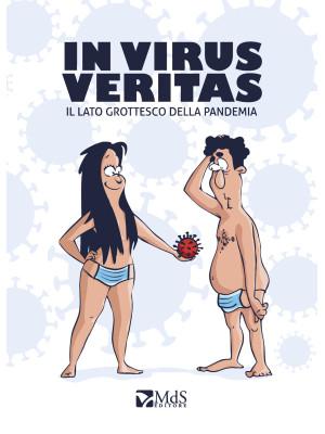 In Virus Veritas. Il lato grottesco della pandemia
