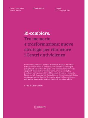 Ri-cambiare. Tra memoria e trasformazione: nuove strategie per rilanciare i Centri antiviolenza