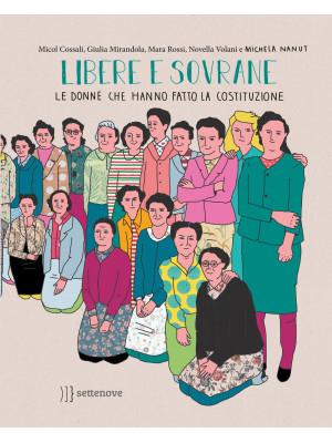 Libere e sovrane. Le donne che hanno fatto la Costituzione