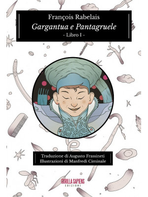 Gargantua e Pantagruele. Vol. 1