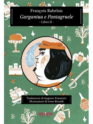 Gargantua e Pantagruele. Vol. 2