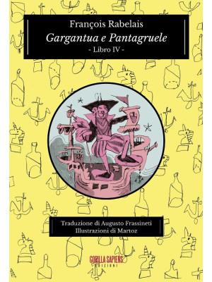 Gargantua e Pantagruele. Ediz. integrale. Vol. 4