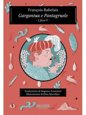 Gargantua e Pantagruele. Ediz. integrale. Vol. 5