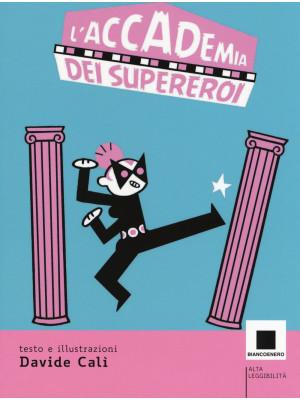 L'accademia dei supereroi. Ediz. ad alta leggibilità