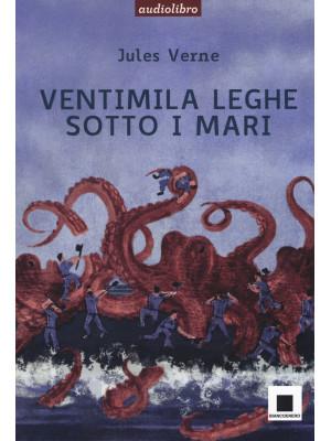 Ventimila leghe sotto i mari. Ediz. ad alta leggebilità letto da Marco Franzelli. Con CD-Audio