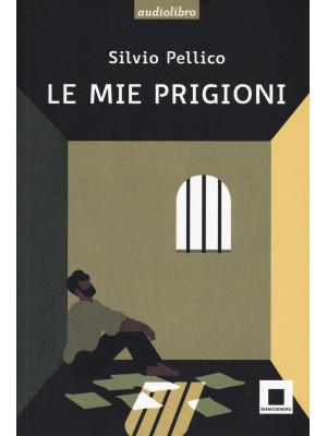 Le mie prigioni. Ediz. ad alta leggibilità. Con CD-Audio
