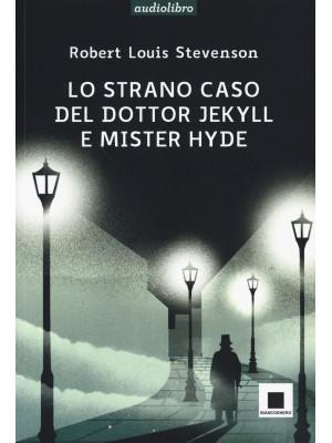 Lo strano caso del dottor Jekyll e del signor Hyde. Ediz. ad alta leggibilità. Con audiolibro