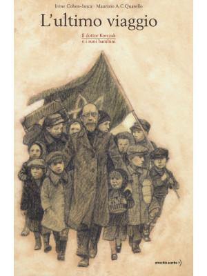 L'ultimo viaggio. Il dottor Korczak e i suoi bambini