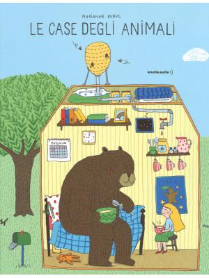 Le case degli animali. Ediz. illustrata