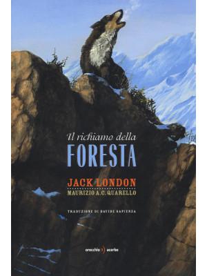 Il richiamo della foresta. Ediz. a colori