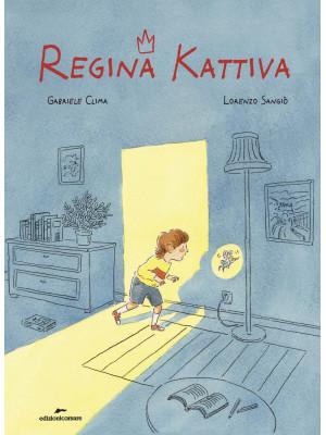 Regina Kattiva. Ediz. a colori