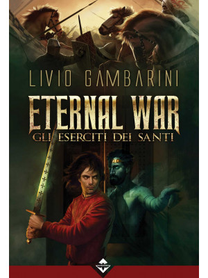 Gli eserciti dei santi. Eternal war