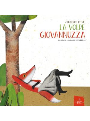 La volpe Giovannuzza. Ediz. illustrata