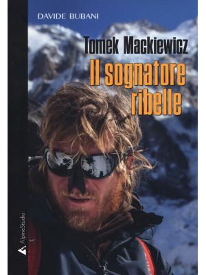 Tomek Mackiewicz. Il sognatore ribelle