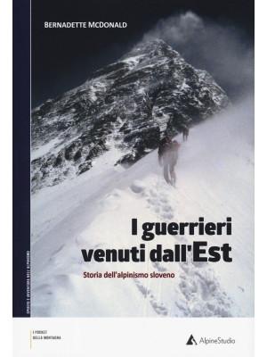 I guerrieri venuti dall'est. Storia dell'alpinismo sloveno