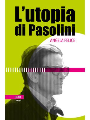 L'utopia di Pasolini