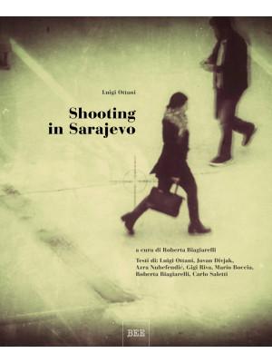 Shooting in Sarajevo. Ediz. illustrata