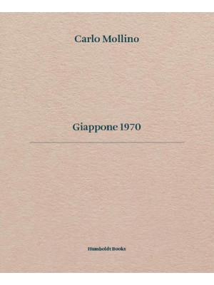 Carlo Mollino. Giappone 1970. Ediz. italiana e inglese